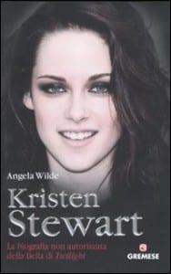 Kristen Stewart - La biografia non autorizzata della bella di Twilight