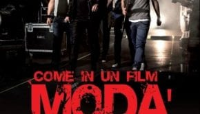 Modà come in un film